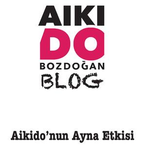 AIKIDO'NUN AYNA ETKİSİ