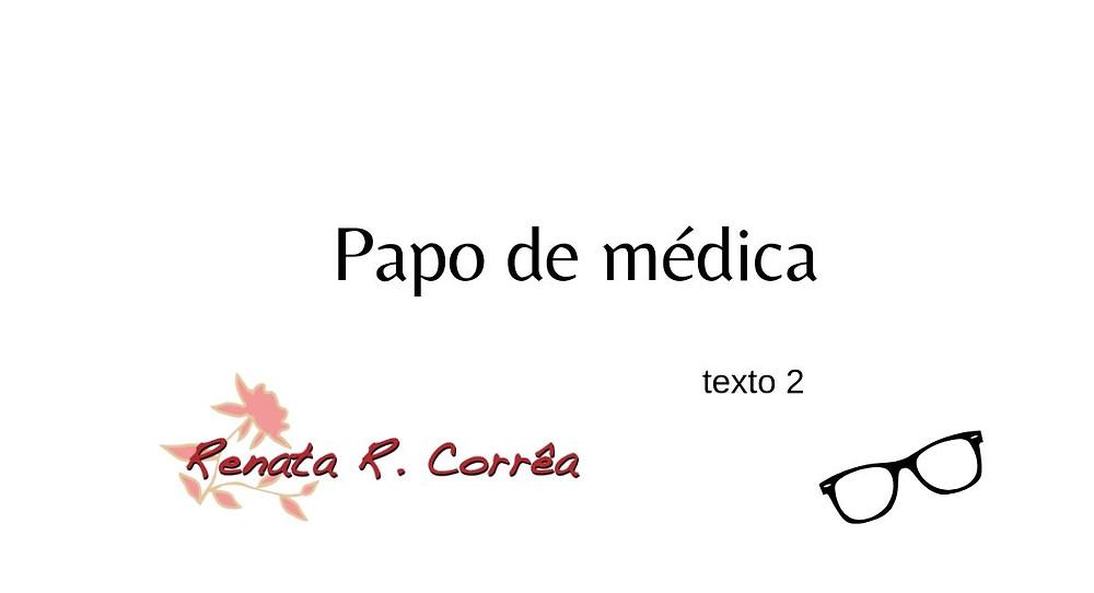 Papo de médica texto 2