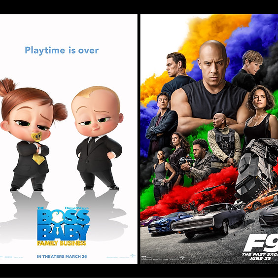 Boss Baby: Family Business & F9 The Fast Saga