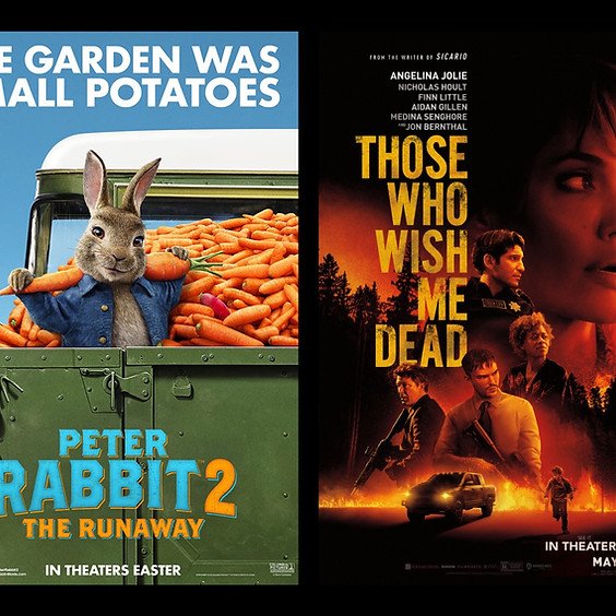 Peter Rabbit 2: The Runaway & Those Who Wish Me Dead