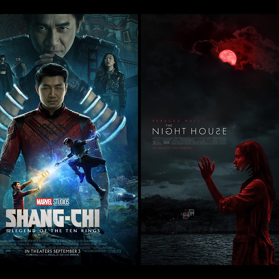 Shang-Chi and the Legend of the Ten Rings & The Night House