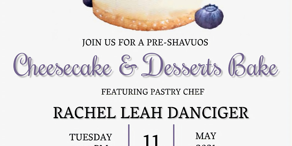 Pre-Shavuos Cheesecake and Desserts Bake for Women
