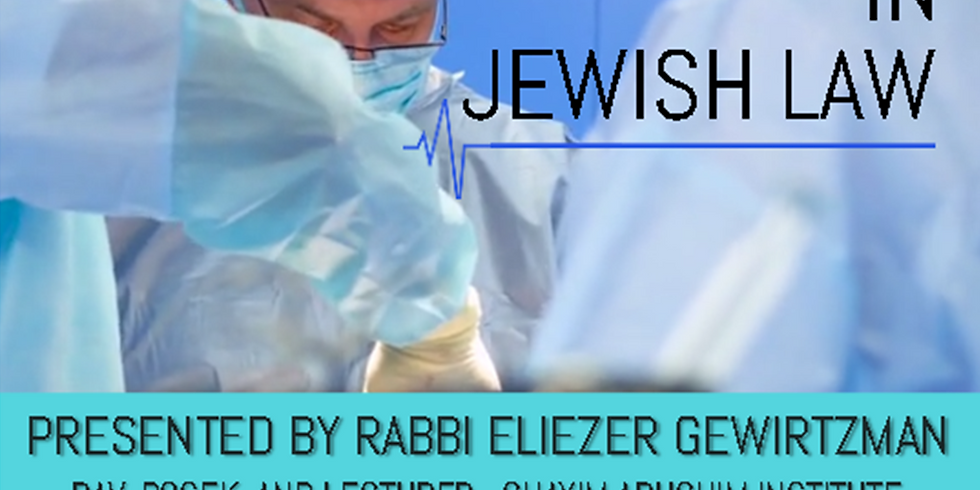 """Medical Ethics Lecture - """"Abortion in Halacha"""""""