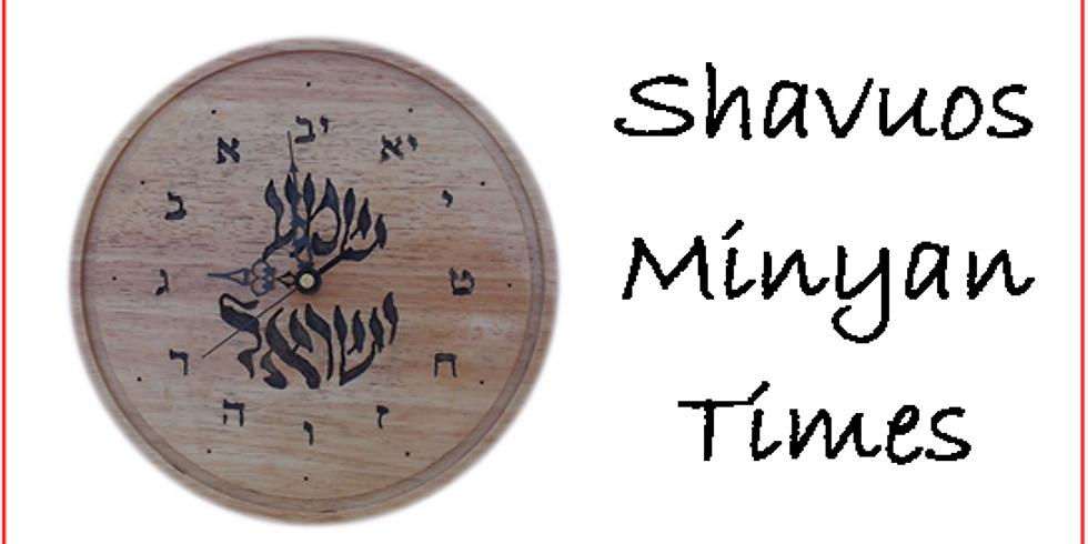 Shavuos Minyan Schedule
