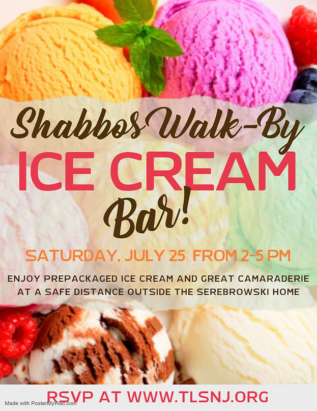 Shabbos - Ice Cream Party - July 25, 202
