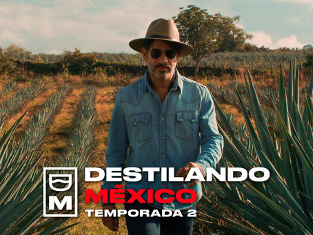 Destilando México, un memorable recorrido