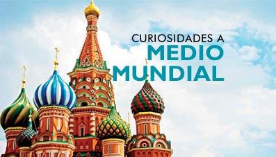 Curiosidades a MEDIO MUNDIAL