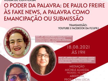 """Roda de Conversa - """"O poder da palavra: De Paulo Freire às fake news [...]"""""""