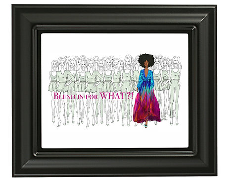 Blend in for WHAT?! 16x20 Fine Art Print