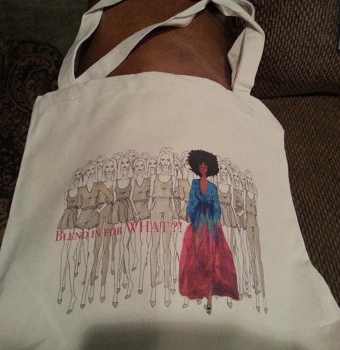 Blend in for WHAT?! #Blendinforwhat Tote Bag