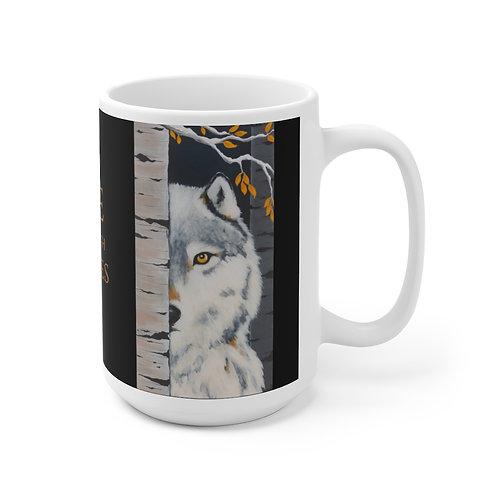 """Fearless"" She Runs With Wolves Ceramic Mug 15oz"