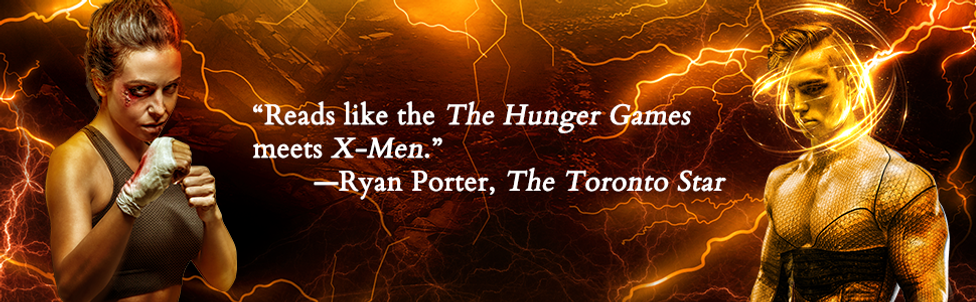 """Reads like The Hunger Games meets X-Men"" Quote from Ryan Porter, The Toronto Star"