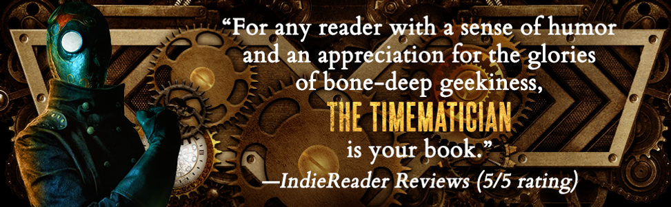 """""""For any reader with a sense of humor and an appreciation for the glories of bone-deep geekiness, THE TIMEMATICIAN is your book."""" --IndieReader Reviews (5/5 rating)"""