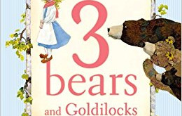 The 3 Bears and Goldilocks - Margaret Willey (2008)