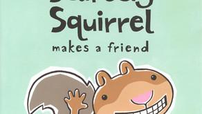 Scaredy Squirrel Makes a Friend – Mélanie Watt (2006)