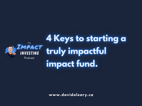 4 Keys to Starting a Truly Impactful Impact Fund