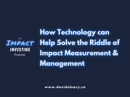 How Technology Can Help Solve the Riddle of Impact Measurement & Management