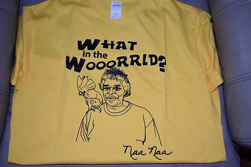 'What in the wooorrld?' Naa Naa T-Shirt