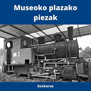 Museoko plazako piezak euskaraz