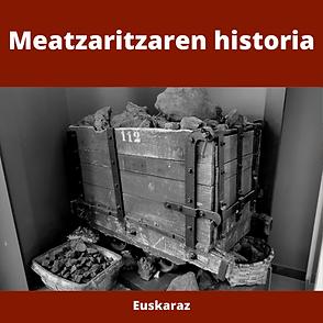 Meatzaritzaren istoria euskaraz