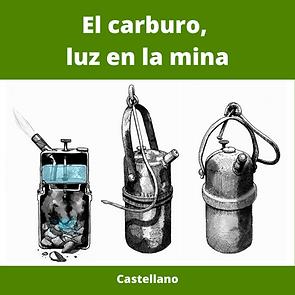 El carburo, luz en la mina en castellano