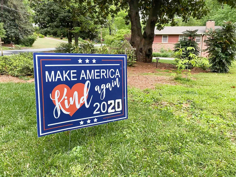 Make America Kind Again Sign during COVID-19 quarantine in Marietta Georgia, discover, 2020, down south, life journey, travel