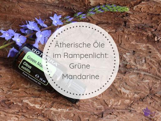 Ätherische Öle im Rampenlicht: Grüne Mandarine (Green Mandarin) - Das Öl des reinen Potentials