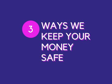 How We Keep You Money Safe