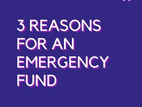 3 Reasons For an Emergency Fund