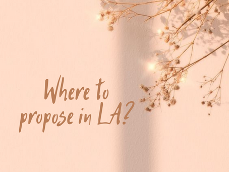 Top places to propose in Los Angeles