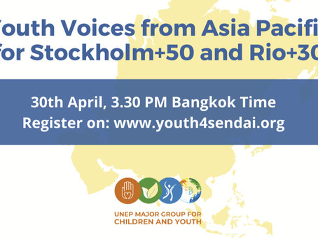 Youth Voices from Asia Pacific for Stockholm+50 and Rio+30: JOIN US!