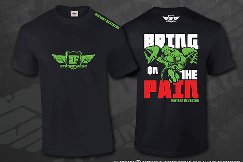 T Shirt - Bring on the PAIN - Mutant Division