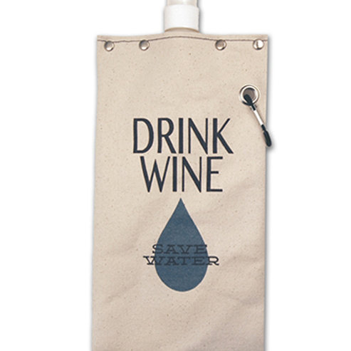 Drink Wine - Save Water Canteen