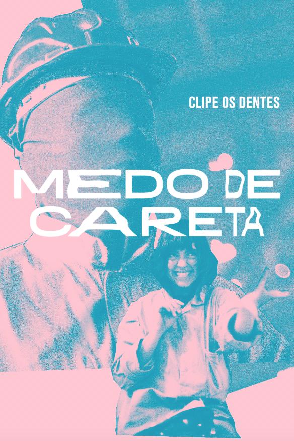 OS DENTES - MEDO DE CARETA (CLIPE)