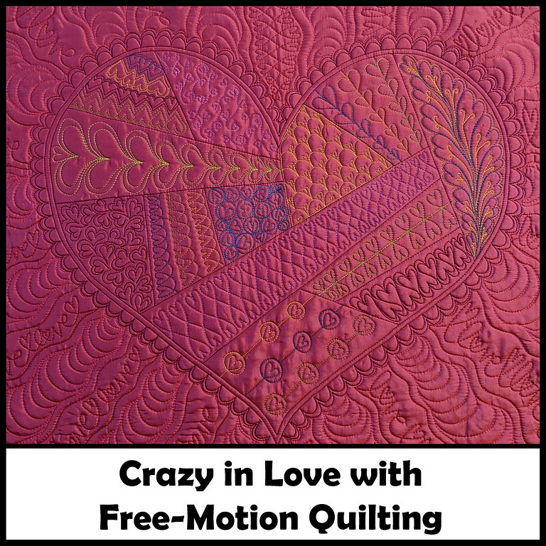 Mel Beach – Crazy in Love with Free-Motion Quilting