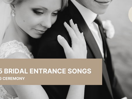 Top 5 songs for bridal entrance for wedding ceremony