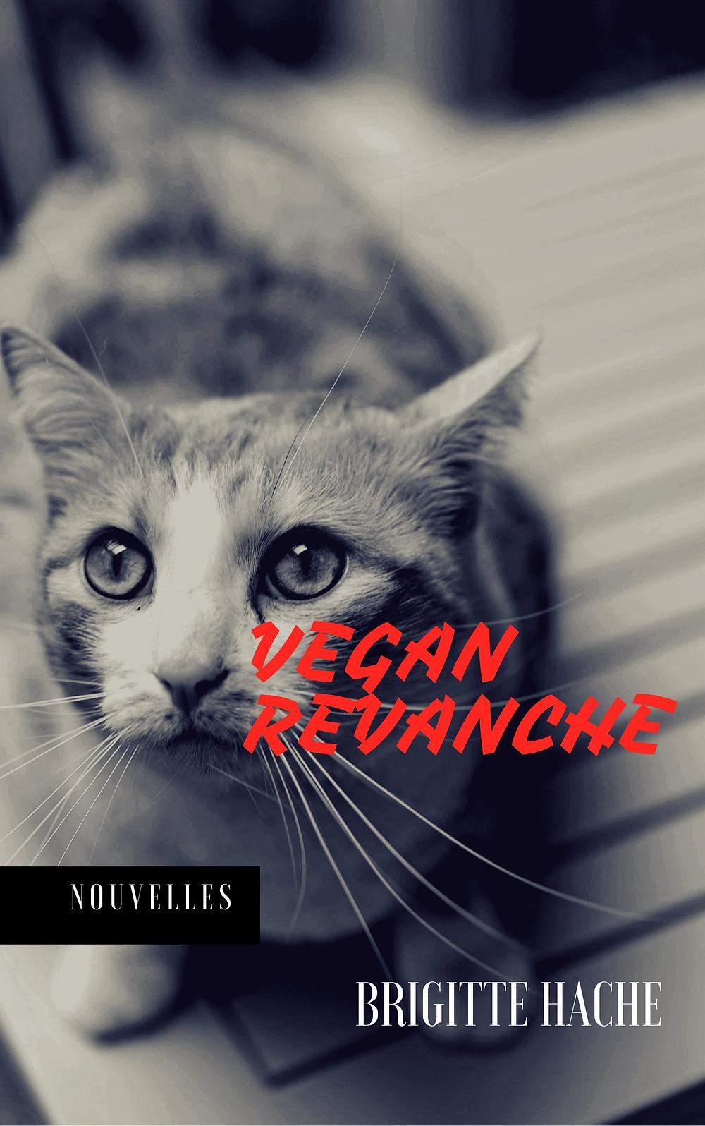 Vegan Revanche nouvelles livre Brigitte Hache animal