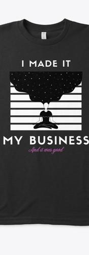 I Made It My Business Goddess.jpg