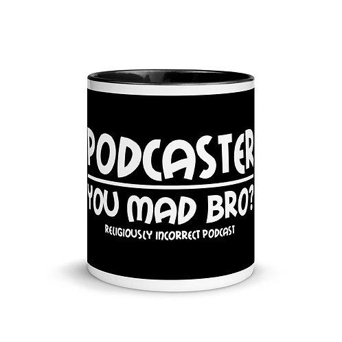 Religiously Incorrect Podcast Mug Podcaster You Made Bro?