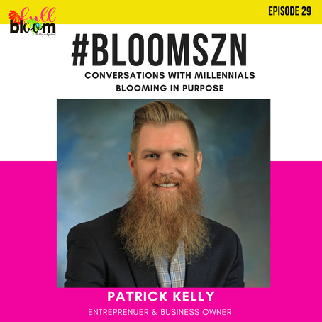 Bloom SZN: #MillennialBoom: How Patrick Kelly is Bridging the Gap between Generations to Thrive Toge
