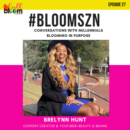 BloomSZN: #BeautyandBrains from the Youtube to the Pageant Stage with Brelynn Hunt