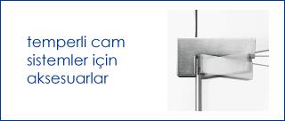 temperli_cam_sistemler_için_aksesuarlar.