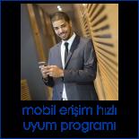 Mobil Erişim hızlı uyum programı.png