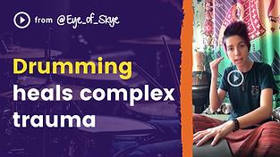 Drumming Heals Complex Trauma.png