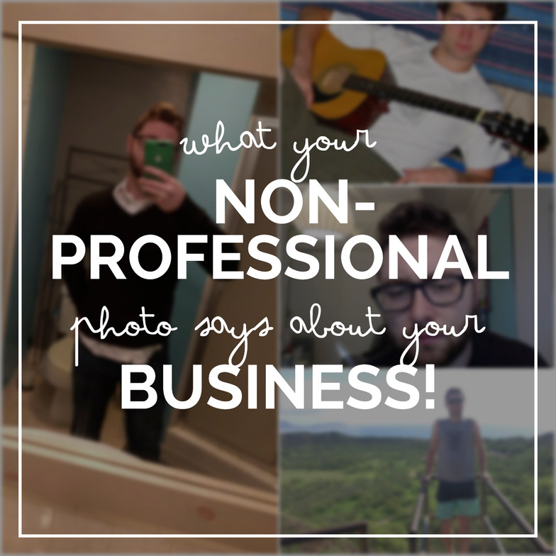 5 Things Your Non-Professional Photo Says About Your Business