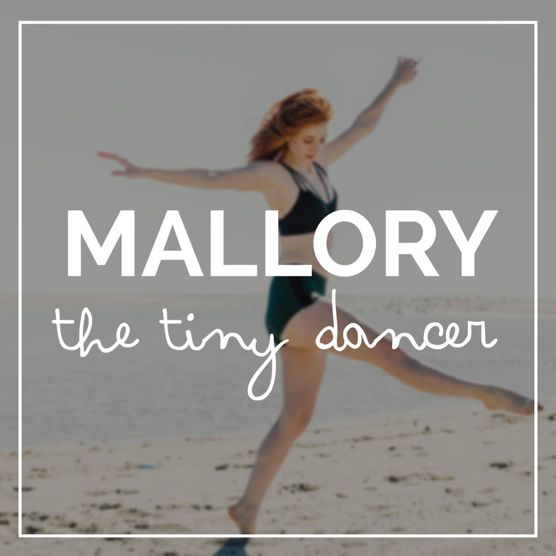 Mallory- The Tiny Dancer