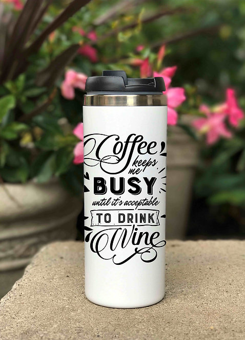 Coffee Keeps Me Busy 14oz Stainless Steel Travel Mug