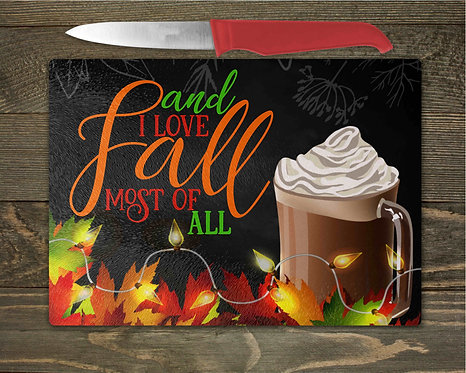 And I Love Fall Most Of All Cutting Board- 8x11