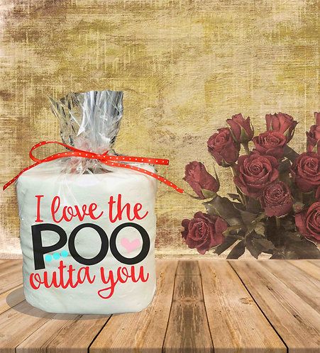 Toilet Paper Gag Gifts- Valentine Gag Gift- I Love The Poo Outta You