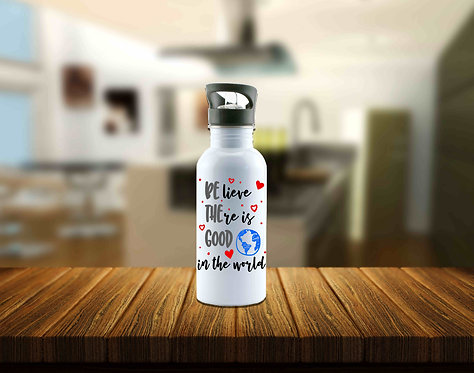 Believe There Is Good In The World Water Bottle or Mug